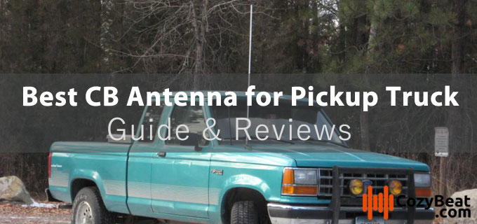 Best CB Antenna for Pickup Truck