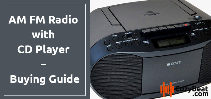 AM FM Radio with CD Player Buying Guide