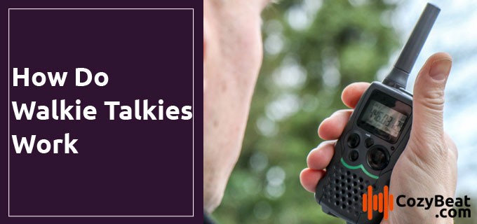 How Do Walkie Talkies Work