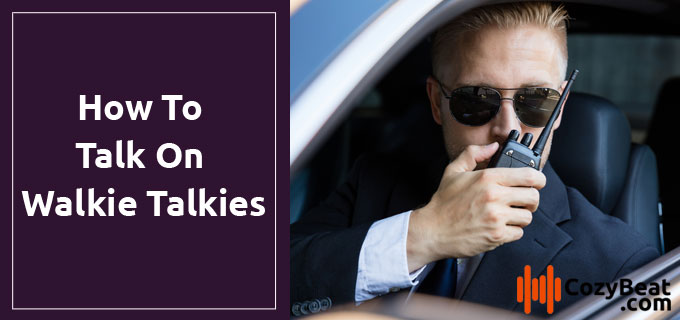 How to Talk on Walkie Talkie