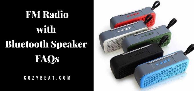 FM Radio Bluetooth Speaker faqs