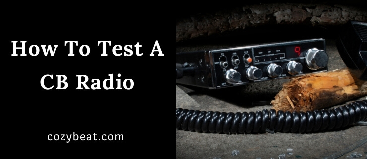 How To Test A CB Radio