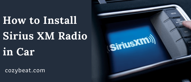How to Install Sirius XM Radio in Car