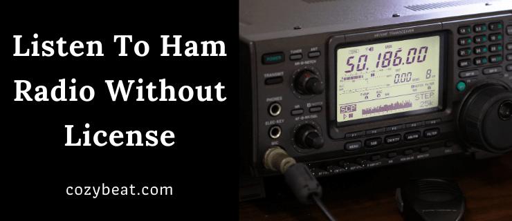 Listen To Ham Radio Without License
